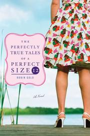 The Perfectly True Tales of a Perfect Size 12 by Robin Gold