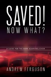 Cover of: Saved! Now What?