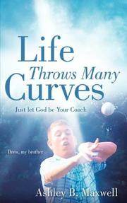 Cover of: Life Throws Many Curves; Just let God be Your Coach | Ashley, B Maxwell