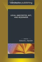 Cover of: Legal Anecdotes, Wit, and Rejoinder | Edward J. Bander