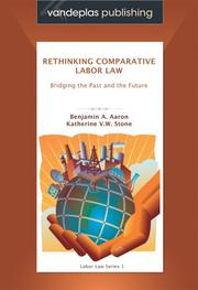 Cover of: Rethinking Comparative Labor Law: Bridging the Past and the Future (Vandeplas Publishing: Labor Law Series) |