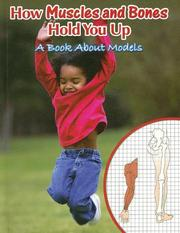 Cover of: How Muscles and Bones Hold You Up |