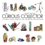 Cover of: The Curious Collector | Jessie Walker