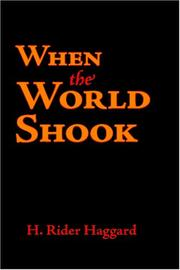 Cover of: When the World Shook: being an account of the great adventure of Bastin, Bickley and Arbuthnot
