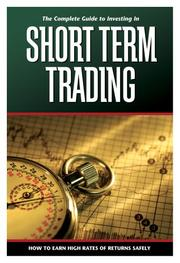 Cover of: The Complete Guide to Investing in Short Term Trading | Alan Northcott