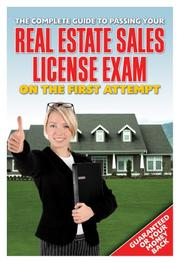 Cover of: The Complete Guide to Passing Your Real Estate Sales License Exam on the First Attempt | Atlantic Publishing Company