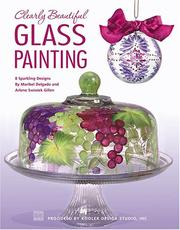 Cover of: Clearly Beautiful Glass Painting (Leisure Arts #22587)