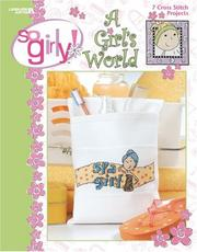 Cover of: So Girly! It's a Girl's World (Leisure Arts #4360)