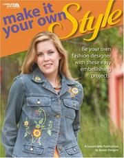 Cover of: Make It Your Own Style (Leisure Arts #4125) | Banar Designs; Leisure Arts