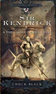 Cover of: Sir Kendrick and the Castle of Bel Lione (The Knights of Arrethtrae) | Chuck Black