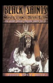 Cover of: BLACK SAINTS, MYSTICS AND HOLY FOLK | James, Wesly Smith