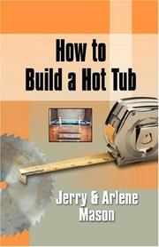 Cover of: HOW TO BUILD A HOT TUB | Arlene Mason