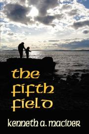 Cover of: THE FIFTH FIELD | Kenneth, A. MacIver