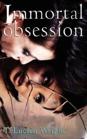 Cover of: Immortal Obsession | T., Lucien Wright