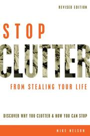 Cover of: Stop Clutter From Stealing Your Life | Mike Nelson