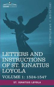 Cover of: Letters and Instructions of St. Ignatius Loyola, Volume 1 1524-1547