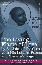 Cover of: The Living Flame of Love by St. John of the Cross with His Letters, Poems, and Minor Writings