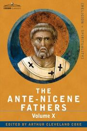 Cover of: THE ANTE-NICENE FATHERS | Reverend Alexander Roberts
