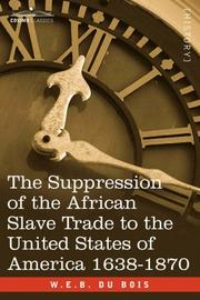 Cover of: The Suppression of the African Slave Trade to the United States of America 1638-1870