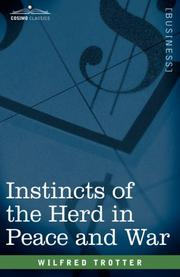 Instincts of the Herd in Peace and War by Wilfred Trotter