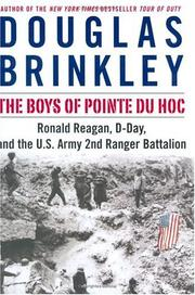 Cover of: The Boys of Pointe du Hoc: Ronald Reagan, D-Day, and the U.S. Army 2nd Ranger Battalion