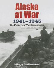 Cover of: Alaska at War, 1941-1945 | Fern Chandonnet