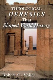 Cover of: Theological Heresies That Shaped World History | Robert C. Voiles