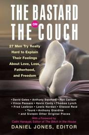 Cover of: The Bastard on the Couch: 27 Men Try Really Hard to Explain Their Feelings About Love, Loss, Fatherhood, and Freedom