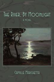 Cover of: The River, By Moonlight | Camille Marchetta
