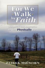 Cover of: For We Walk by Faith | Patrick Muenchen