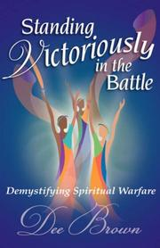 Cover of: STANDING VICTORIOUSLY IN THE BATTLE: Demystifying Spiritual Warfare