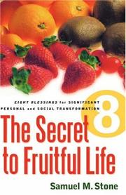 Cover of: The Secret to Fruitful Life | Samuel, M. Stone