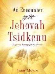 Cover of: An Encounter With Jehovah Tsidkenu | Jerry Morin