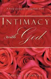 Cover of: INTIMACY WITH GOD | Pamela, J. Downing