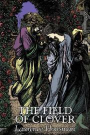 Cover of: The Field of Clover | Laurence Housman
