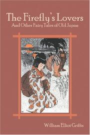 Cover of: The Fire-fly's lovers, and other fairy tales of old Japan