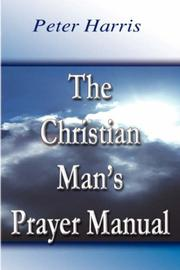 Cover of: The Christian Man's Prayer Manual