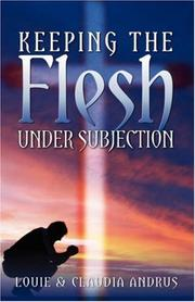 Cover of: Keeping The Flesh Under Subjection