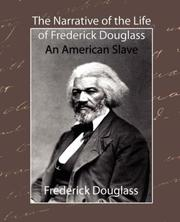 Cover of: The Narrative of the Life of Frederick Douglass - An American Slave | Frederick Douglass