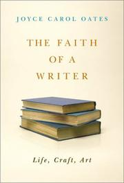 Cover of: The Faith of a Writer: Life, Craft, Art