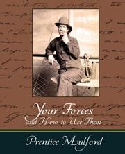 Cover of: Your Forces and How to Use Them - Prentice Mulford | Prentice Mulford