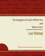 Cover of: The Kingdom of God Is Within You and What Is Art? - Leo Tolstoy