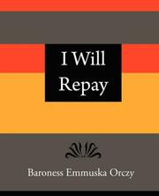 Cover of: I Will Repay - Baroness Emmuska Orczy