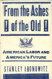 Cover of: From The Ashes Of The Old American Labor And America's Future