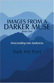 Cover of: Images from a Darker Muse: Book One | Dark the Poet
