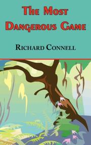 Cover of: The Most Dangerous Game - Richard Connell's Original Masterpiece