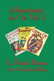 Cover of: Adventures in Oz Vol. I: The Wonderful Wizard of Oz, The Marvelous Land of Oz, Ozma of Oz