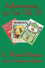 Cover of: Adventures in Oz Vol. II: Dorothy and the Wizard in Oz, The Road to Oz, The Emerald City of Oz