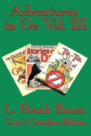 Cover of: Adventures in Oz Vol. III: The Patchwork Girl of Oz, Little Wizard Stories of Oz, Tik-Tok of Oz