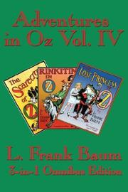 Cover of: Adventures in Oz Vol. IV: The Scarecrow of Oz, Rinkitink in Oz, The Lost Princess of Oz